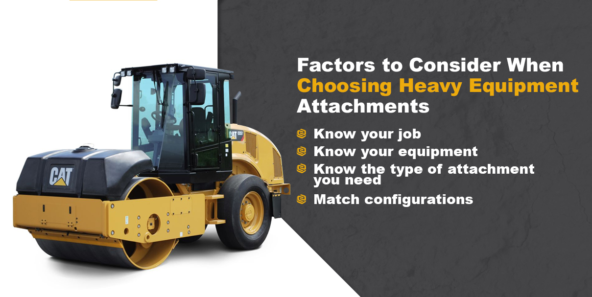 Factors to Consider When Choosing Heavy Equipment Attachments