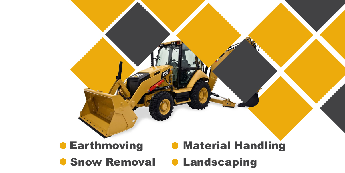 Earthmoving, Material Handling, Snow Removal, Landscaping