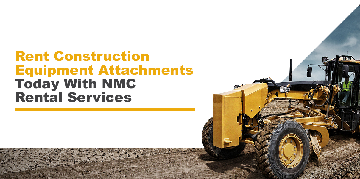 Rent Construction Equipment Attachments Today With NMC The Cat Rental Store