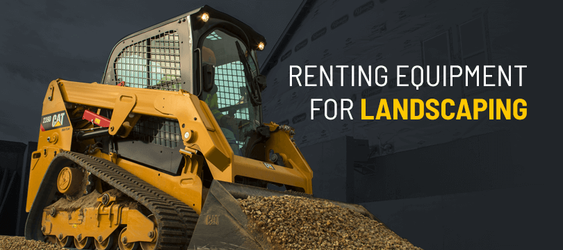 Renting-Equipment-for-Landscaping